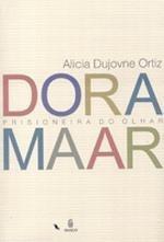 Dora Maar: Prisioneira Do Olhar