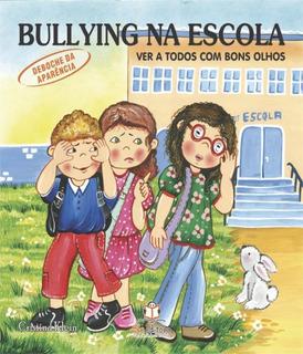 Bullying Na Escola - Ver A Todos Com Bons Olhos