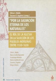 Por La Salvación Eterna De Los Naturales Iglesia Y Pueblos I