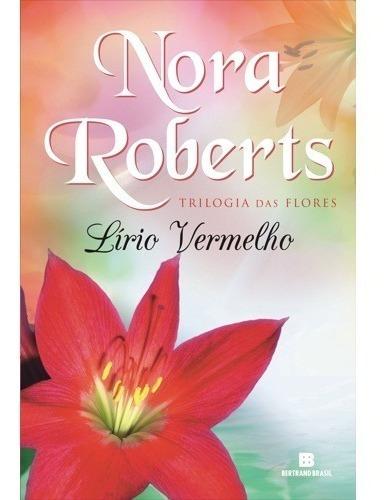 Lirio Vermelho: Trilogia Das Flores - Vol.3