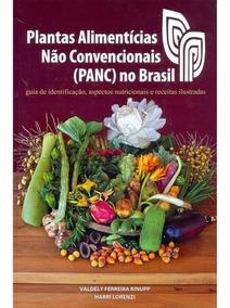 Plantas Alimenticias Nao Convencionais - Panc - No Brasil -