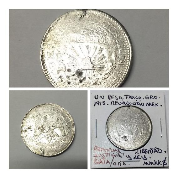Un Peso, Moneda Revolución Mex. Taxco Guerrero 1915.
