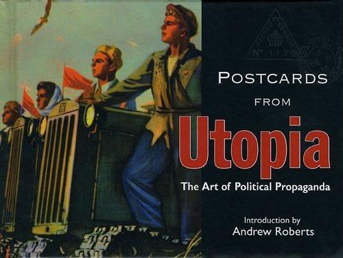 Postales De La Utopia El Arte De La Propaganda Politica