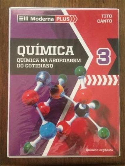 Moderna Plus - Química 3 - Química Na Abordagem Do Cotidiano