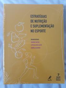 Estratégias De Nutrição E Suplementação No Esporte 3ª Edição