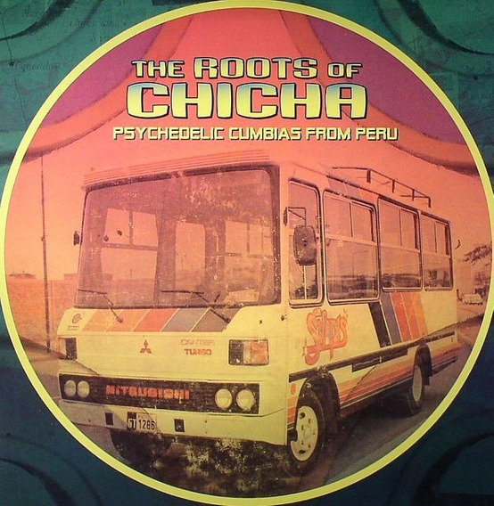 Lp The Roots Of Chicha: Psychedelic Cumbias From Peru