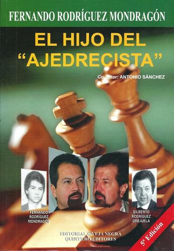 El Hijo Del Ajedrecista - Fernando Rodriguez Mondragon