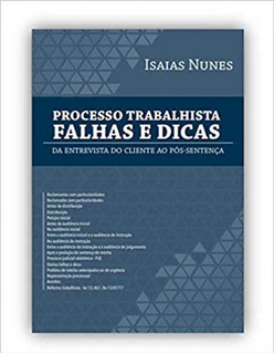 Processo Trabalhista: Falhas E Dicas [bok2 Jur]
