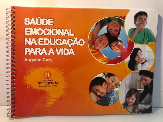 Saúde Emocional Na Educação Para A Vida - Augusto Cury
