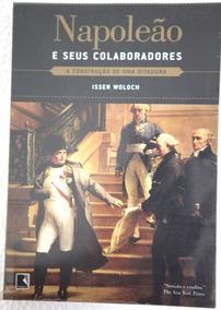 Napoleão E Seus Colaboradores
