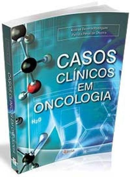 Casos Clinicos Em Oncologia - Erica