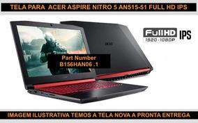 Tela 15.6 Full Hd Gamer Acer Aspire Nitro An515-51-75kz Ips