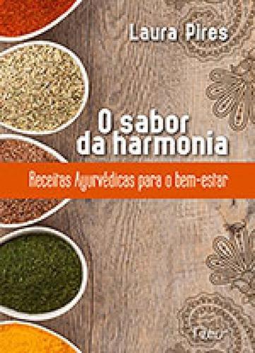 Imagem 1 de 1 de O Sabor Da Harmonia - Receitas Ayurvédicas Para O Bem-estar