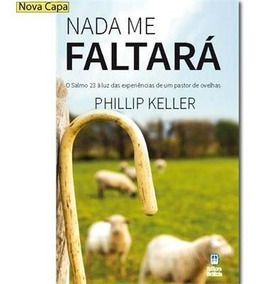 Livro - Nada Me Faltará. Autor: Phillip Keller