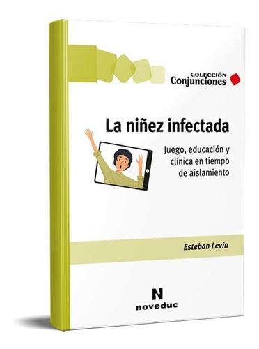 Niñez Infectada Esteban Levin (ne)