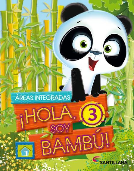 ¡hola, Soy Bambú! 3 - Santillana