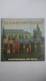 Lp Bandinha Os Carpinteiros Carpintaria Em Festa Frete Gráti