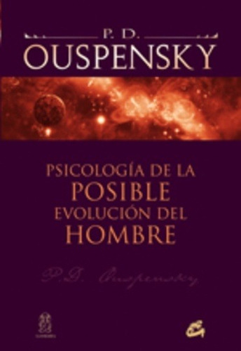 Psicología De La Evolución Del Hombre, Ouspensky, Gaia