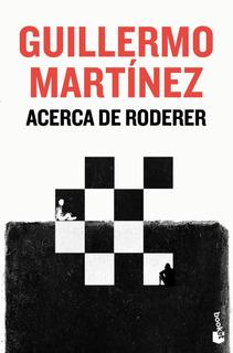 Acerca De Roderer De Guillermo Martínez- Booket
