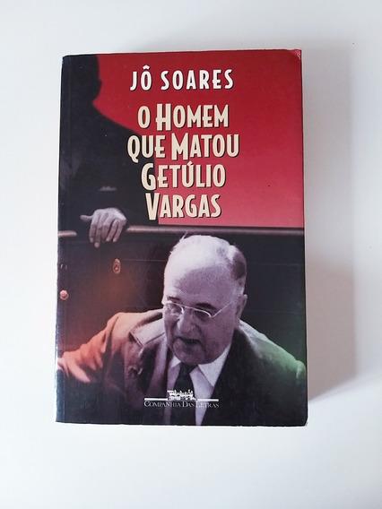 Livro - O Homem Que Matou Getúlio Vargas - Jô Soares