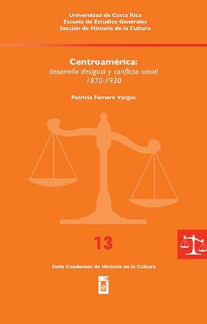 Centroamérica: Desarrollo Desigual Y Conflicto... Serie #13