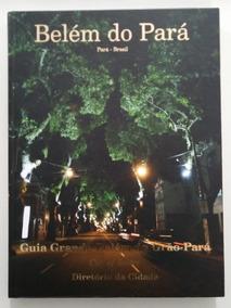 Guia Grande Belém Do Grão-pará - Bilíngue