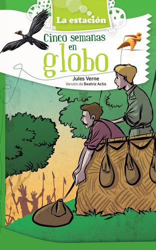 Imagen 1 de 1 de Cinco Semanas En Globo - Estación Mandioca -