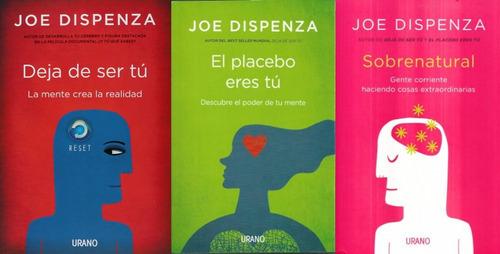 3x1 Joe Dispenza - Deja De Ser Tú + Placebo + Sobrenatural