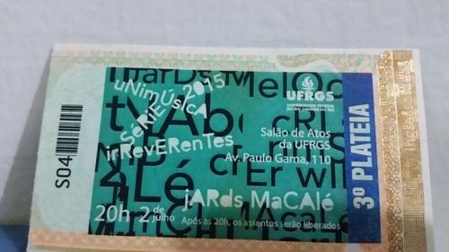 Ingresso Antigo Jards Macalé
