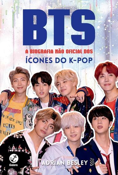 Bts: A Biografia Não Oficial Dos Ícones Do K-pop