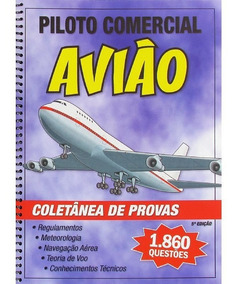Coletânea De Provas: Piloto Comercial - Avião Frete Grátis!