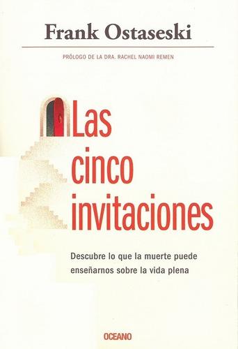 Libro Las Cinco Invitaciones - Frank Ostaseski