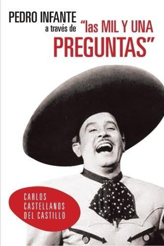 Libro Pedro Infante Las Mil Y Una Preguntas [ Dhl ]