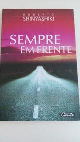 Livro: Sempre Em Frente - Roberto Shinyashiki.