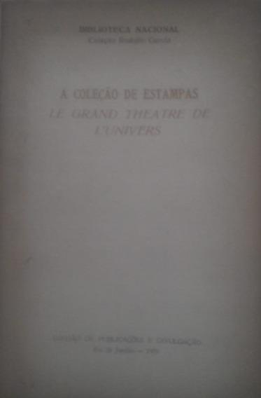 A Coleção De Estampas - Le Grand Theatre De L