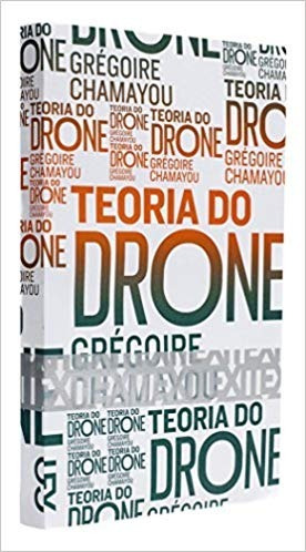 Teoria Do Drone - Grégoire Chamayou - Cosac Naify