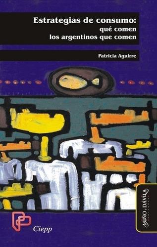 Estrategias De Consumo / Patricia Aguirre