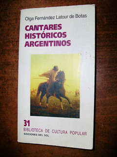 Cantares Históricos Argentinos O. Fernández Latour De Botas