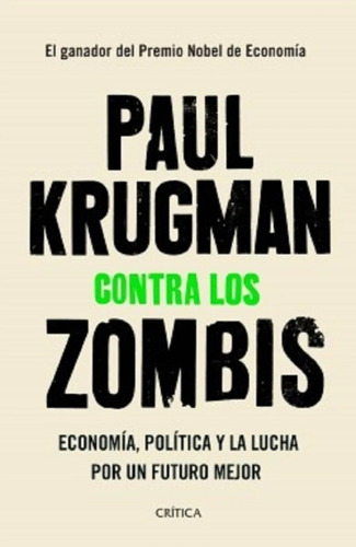 Contra Los Zombis/ Economía, Política Y La Lucha/ Krugman