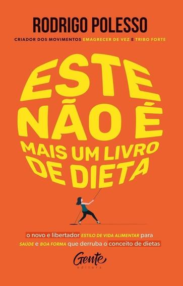 Este Não É Mais Um Livro De Dieta - O Novo E Libertador Es