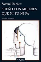 Sueño Con Mujeres Que Ni Fu Ni Fa De Samuel Beckett