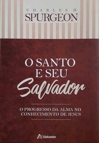Livro O Santo E O Seu Salvador / Charles H Spurgeon