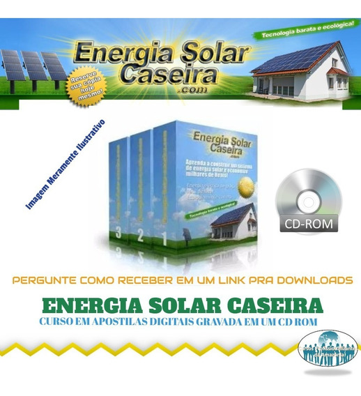 Curso Energia Solar Caseira + Brindes (via Cd Correios) A63