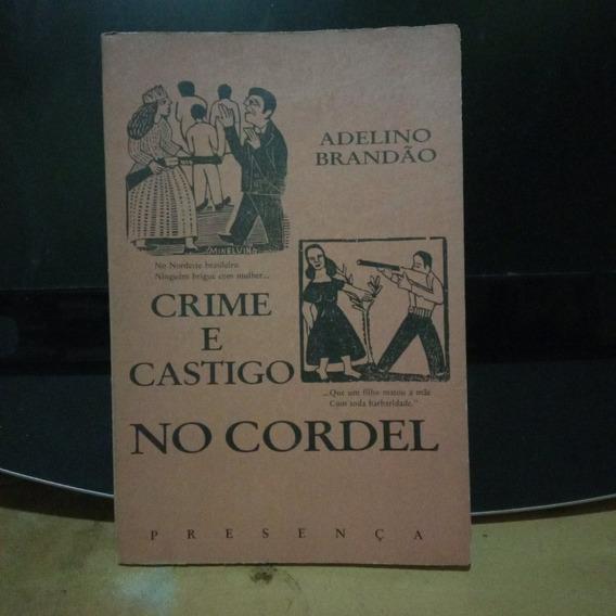 Crime E Castigo No Cordel Adelino Brandão - Presença 1991