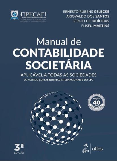 Manual De Contabilidade Societária - 3ª Ed. 2018