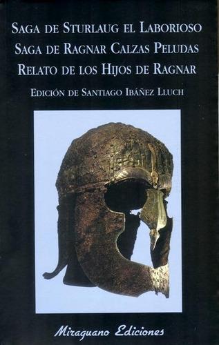 Saga De Sturlaug El Laborioso . Saga De Ragnar Calzas Peluda