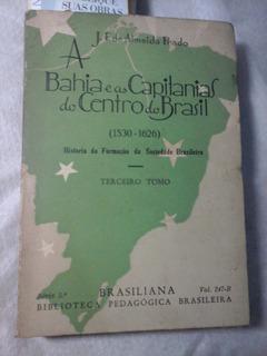 A Bahia E As Capitanias Do Centro Do Brasil 1530 A 1626