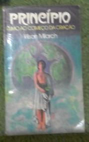 Livro Princípio Rumo Ao Começo Da Criação. Vilson Milarch
