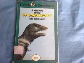 A Verdade Sobre Os Dinossauros - 1987 - Livro Raríssimo!
