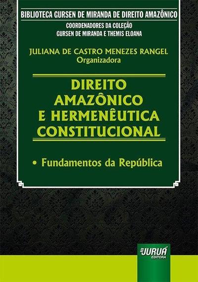 Direito Amazônico E Hermenêutica Constitucional